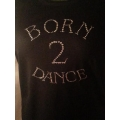 Born 2 Dance Rhinestone Shirt